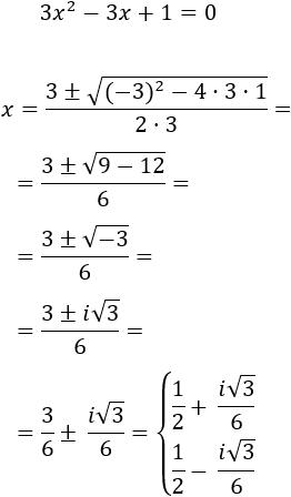 resolvemos la ecuación de segundo grado completa 3x^2 - 3x + 1 = 0 ...