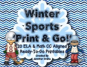 Winter Sports 'Print and Go!' ~20 ELA & Math Printables ...