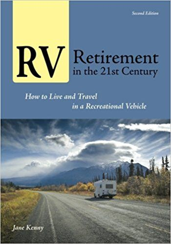 Rv Retirement In The 21st Century How To Live And Travel A Recreational Vehicle Jane Kenny 9781885464521 Books