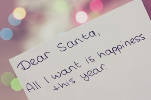 All I Want For Christmas Is Happiness Christmas Quotes Dear Santa Quotes Christmas Love