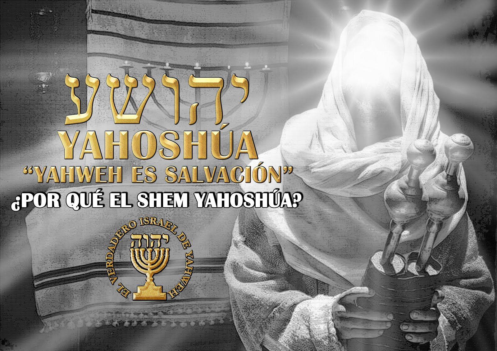 Por Que El Nombre Yahoshua Shem Mashiaj Yahoshua Yahweh Es