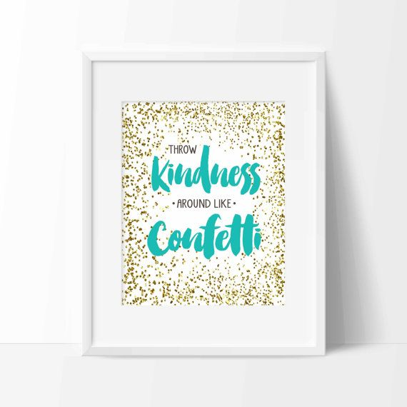 Items similar to Throw Kindness Around Like Confetti-Digital Printable-Instant Download-Glitter Printable-Multiple Sizes Included on Etsy