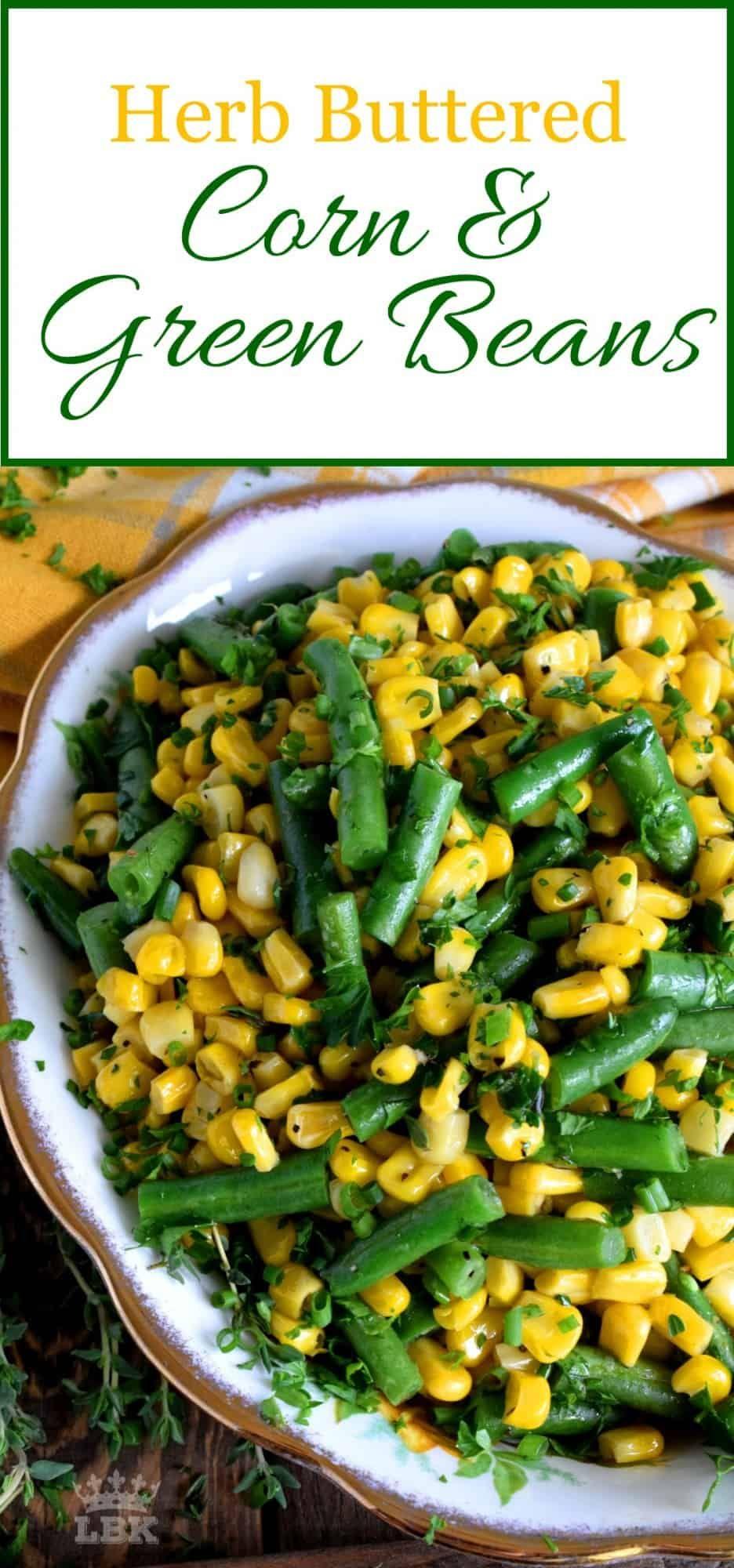 Herb Buttered Corn and Green Beans #greenbean