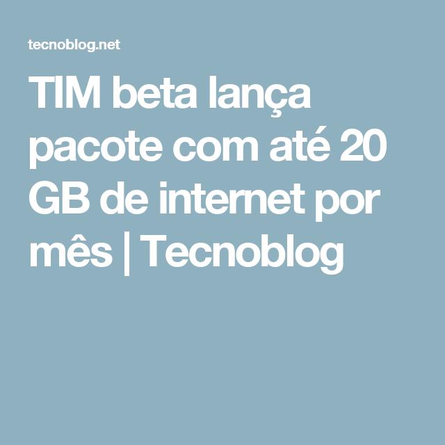 TIM beta lança pacote com até 20 GB de internet por mês   Tecnoblog