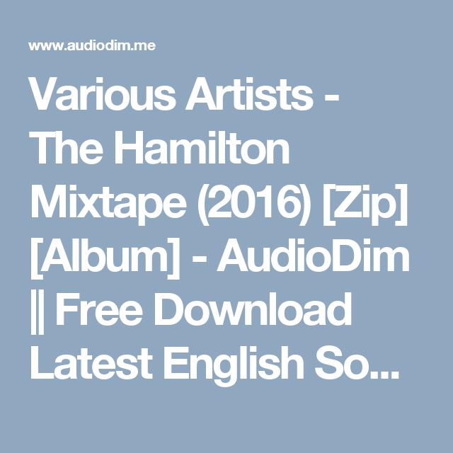 various artists the hamilton mixtape 2016 zip album audiodim free download latest. Black Bedroom Furniture Sets. Home Design Ideas