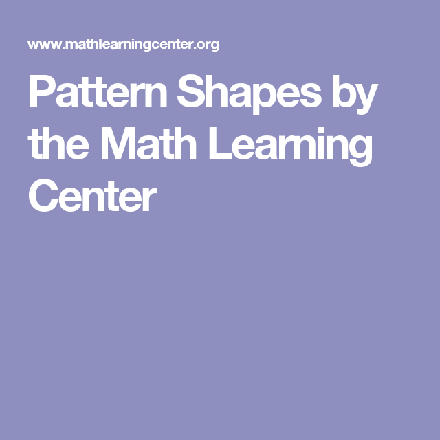 Pattern Shapes by the Math Learning Center