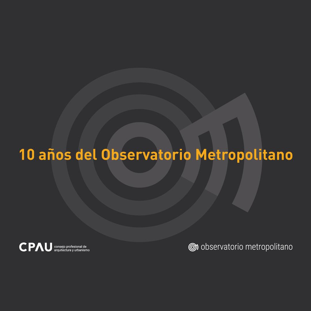 Los 10 Años Del Observatorio Metropolitano Para Celebrarlo Presentamos El Observatorio En El Tiempo 20 Metropolitana Estado Democratico Trabajo En Equipo