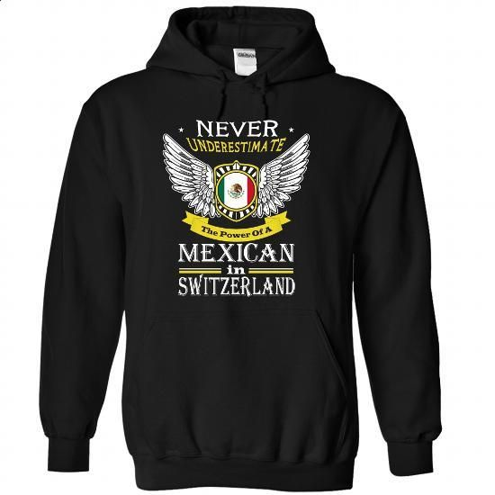 Never Underestimate The Power Of A Mexican in SWITZERLA - #geek tshirt #cardigan sweater. CHECK PRICE => https://www.sunfrog.com/LifeStyle/Never-Underestimate-The-Power-Of-A-Mexican-in-SWITZERLAND-2940-Black-58641628-Hoodie.html?68278