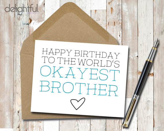 Instant Download Funny Birthday Card Worlds Okayest Brother Humor Sister Siblings