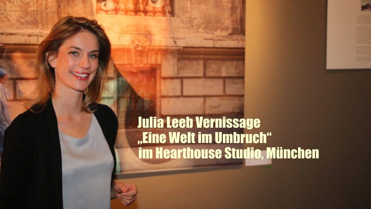Julia Leeb Vernissage Eine Welt Im Umbruch Hearthouse Studio Munchen Studio Welt Munchen