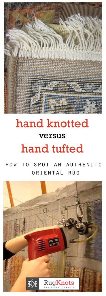Hand Knotted Vs Tufted Rugs How