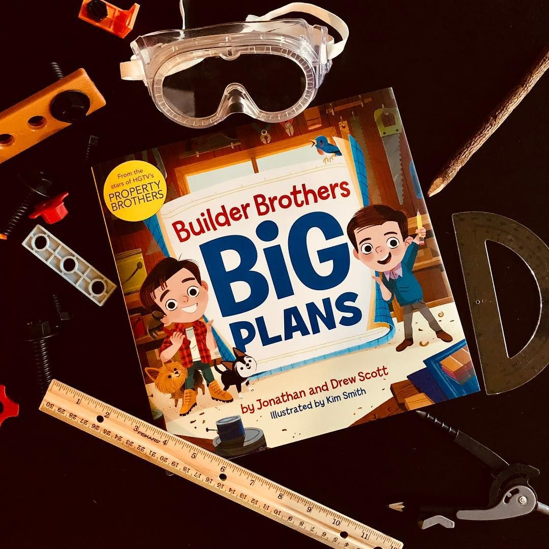 We Loved Reading This Newly Released Book From The Property Brothers Called Builder Brothers Big Plans The Illustra Celebrity Books Love Reading Picture Book