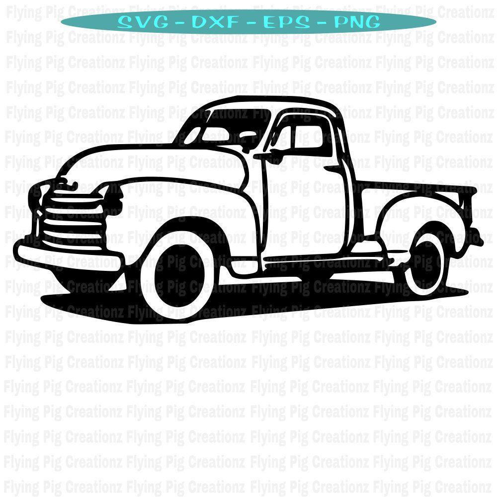 Truck Svg Old Truck Svg Antique Truck Svg Chevy Truck Svg Etsy Ford Trucks Classic Chevy Trucks Antique Trucks