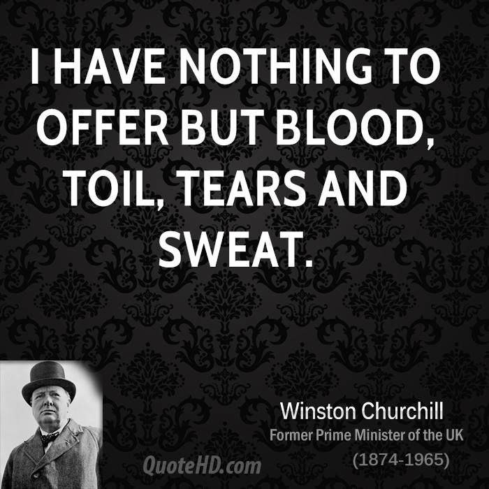 Funny Quotes Churchill: I Have Nothing To Offer But Blood, Toil, Tears And Sweat