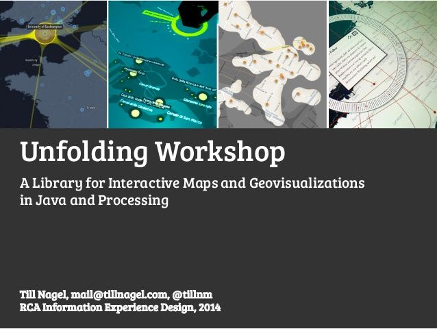 Unfolding Workshop A Library for Interactive Maps and