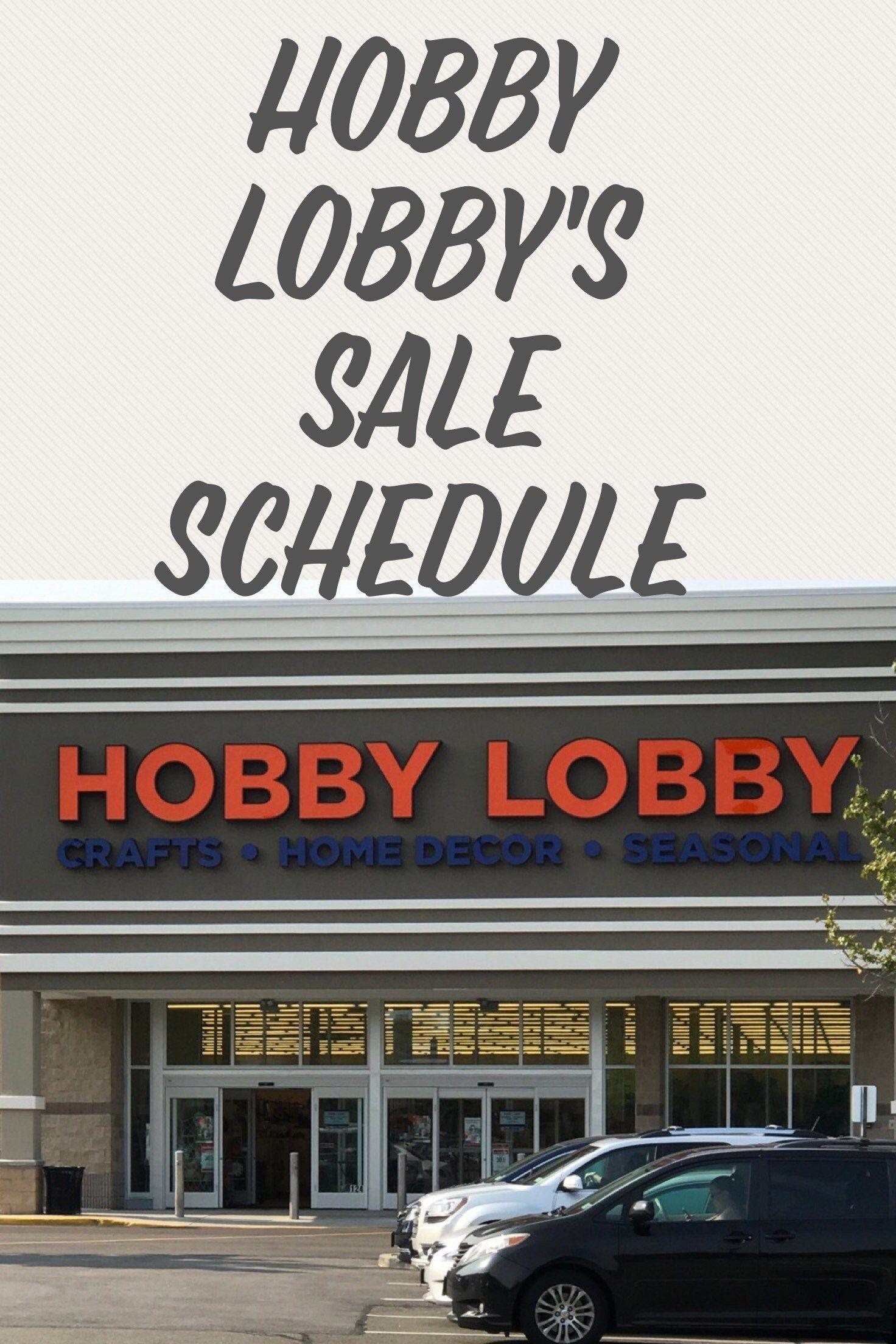 Hobby Lobby's Sale Schedule Hobby lobby sales, Hobby