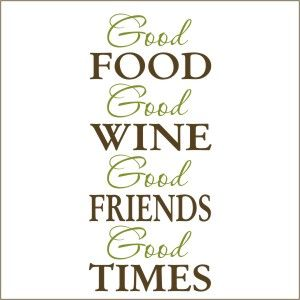 Quotes About Wine And Friendship Entrancing Good Food Good Wine Decal  Vinyl Stencildecal Sticker Food