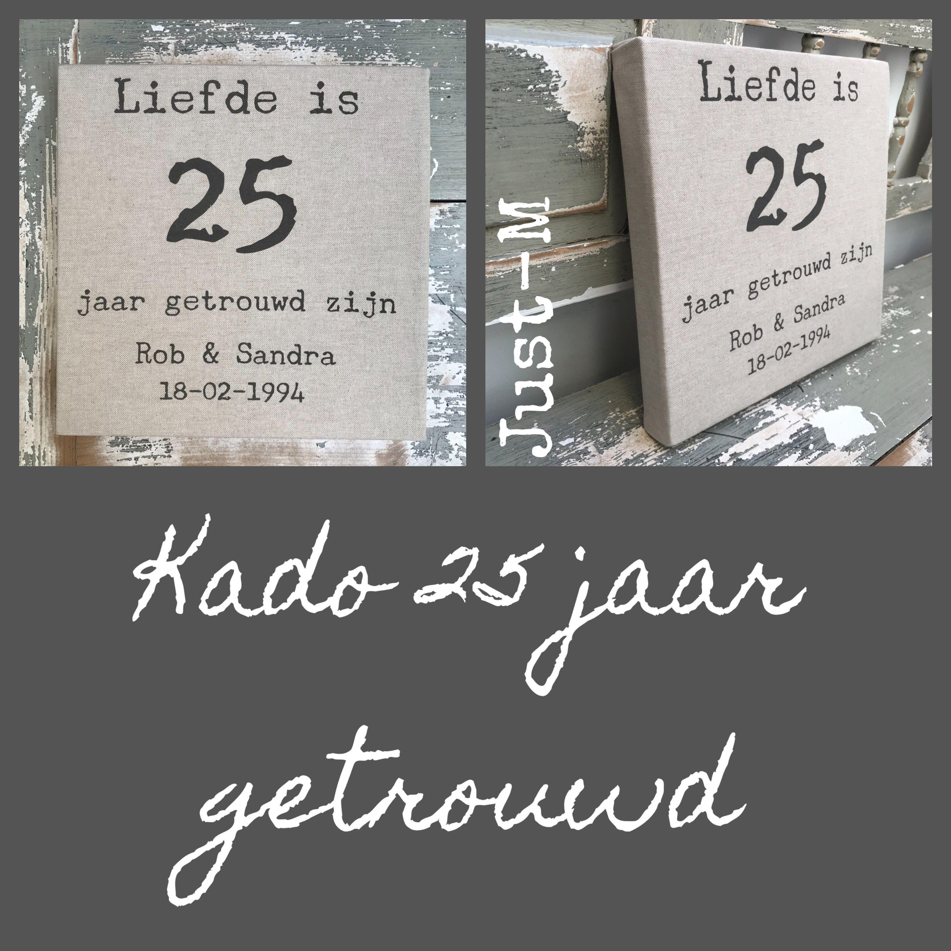 Kado Jubileum Canvasdoek Liefde Is 25 Jaar Getrouwd Zijn
