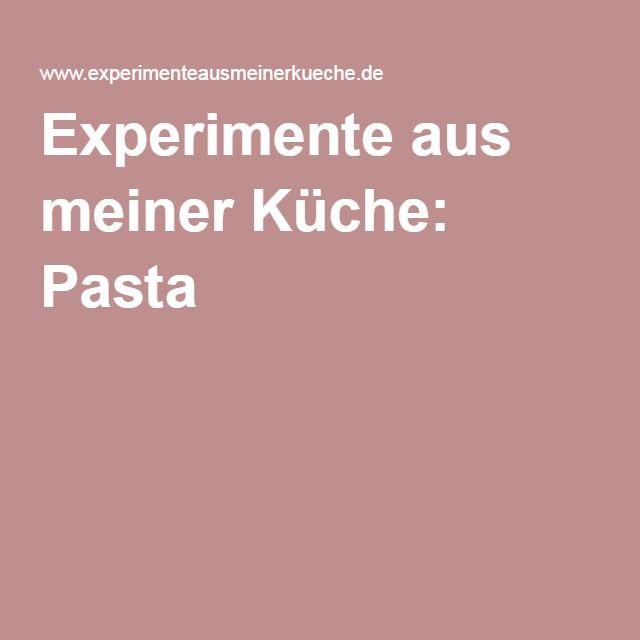 Experimente aus meiner Küche: Pasta