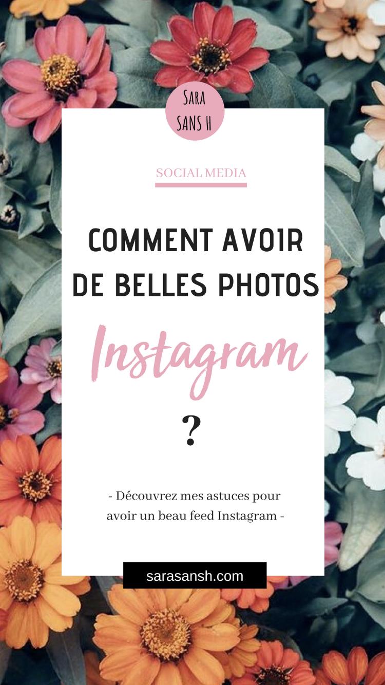 Comment Avoir De Belles Photos Sur Instagram