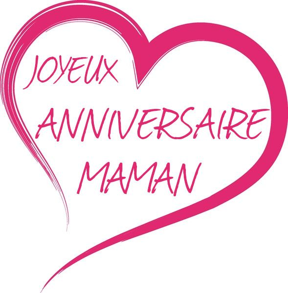Image Associée Joyeux Anniversaire Maman Anniversaire Et