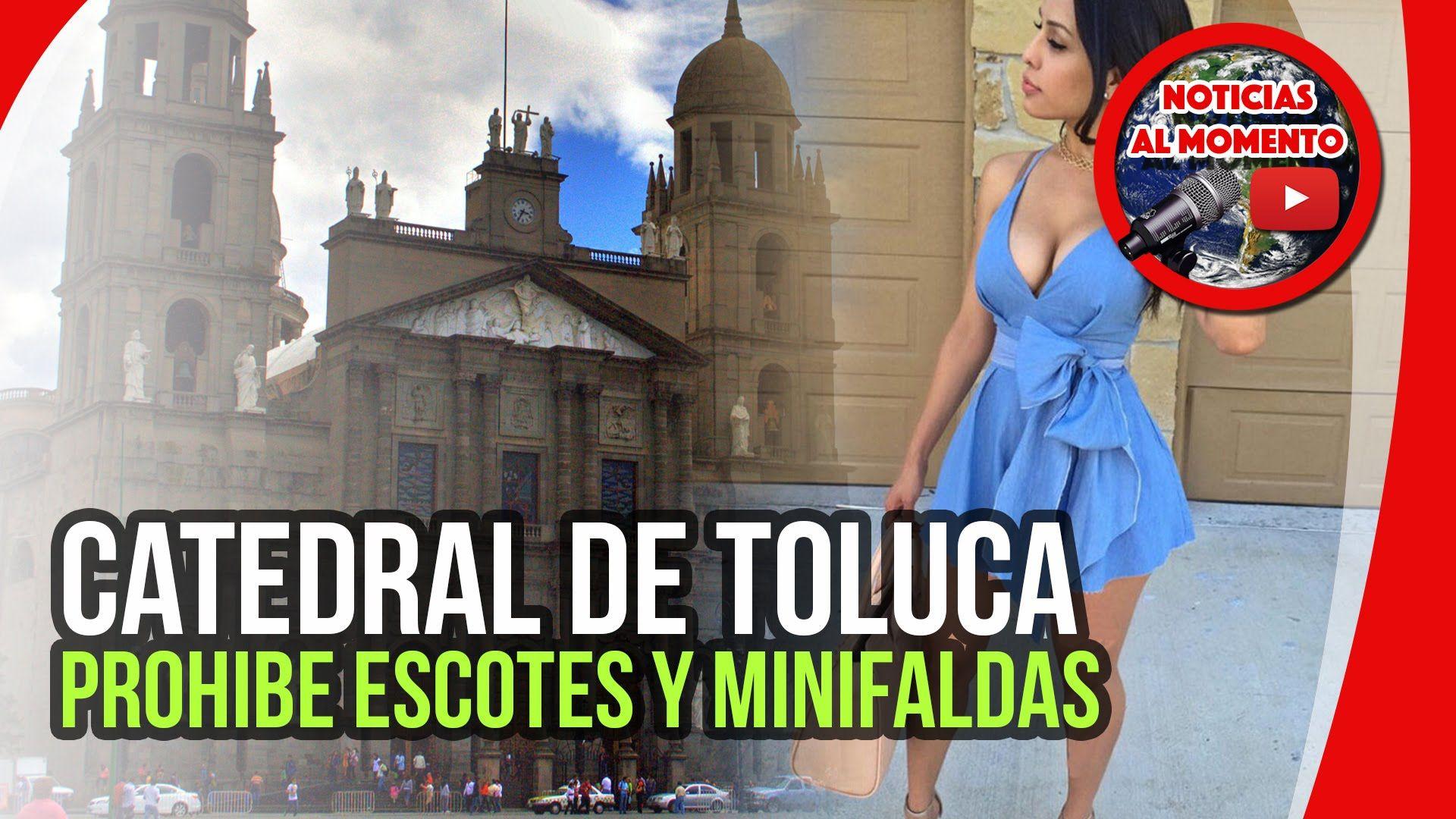 Prohíben minifaldas y escotes en Catedral de Toluca   Noticias al Momento