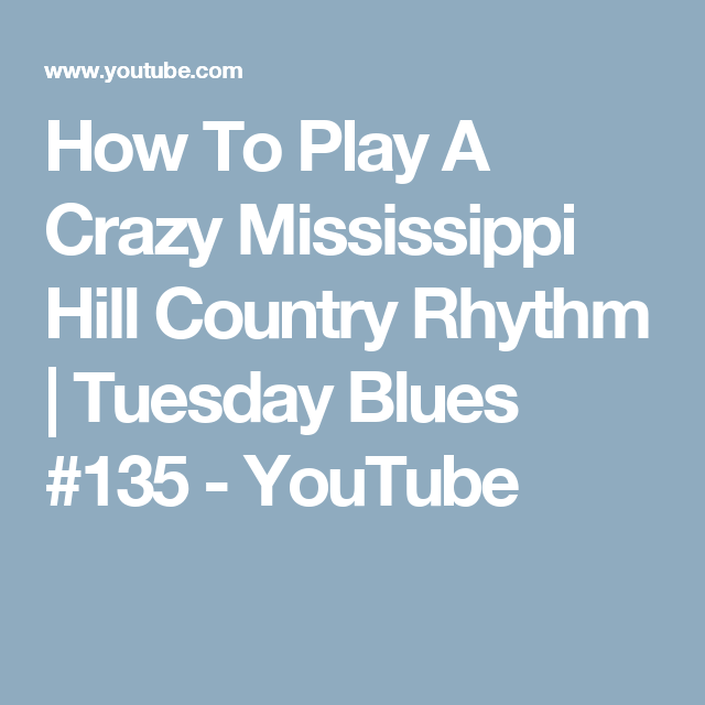 How To Play A Crazy Mississippi Hill Country Rhythm | Tuesday Blues #135 - YouTube