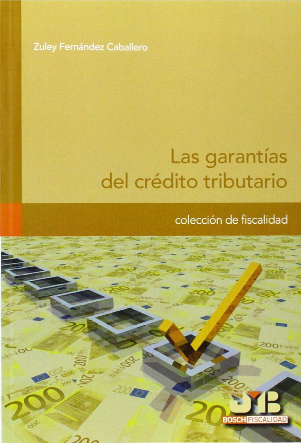 Las garantías del crédito tributario / Zuley Fernández Caballero. - 2014