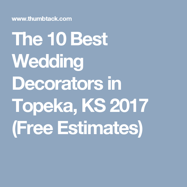 the 10 best wedding decorators in topeka ks 2017 free estimates