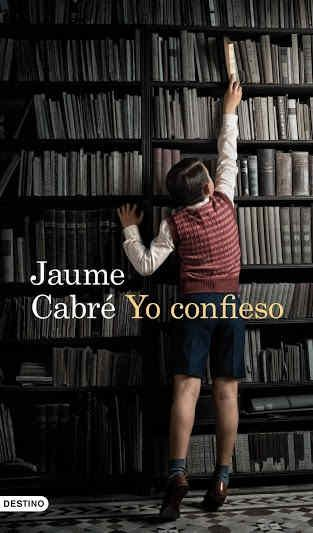 Yo confieso que he leído a Jaume Cabré
