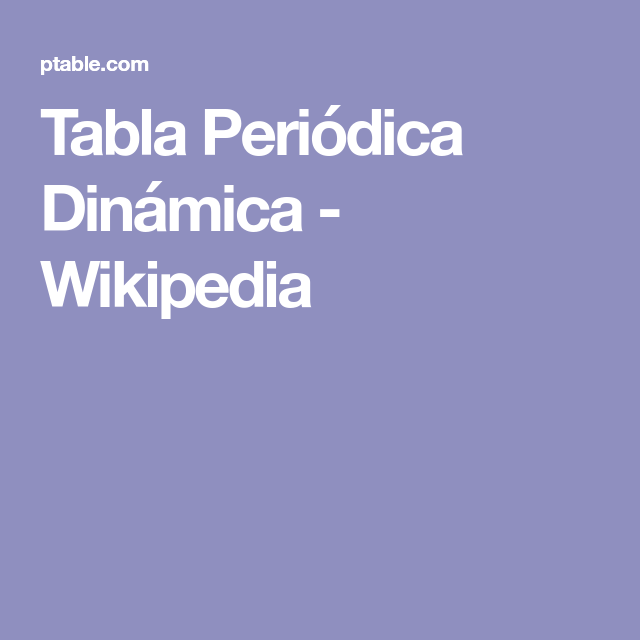 Tabla peridica dinmica wikipedia tabla periodica pinterest tabla peridica dinmica wikipedia tabla periodica pinterest tabla urtaz Image collections