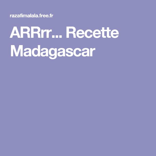 ARRrr... Recette Madagascar