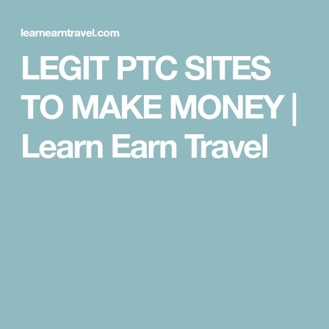 LEGIT PTC SITES TO MAKE MONEY