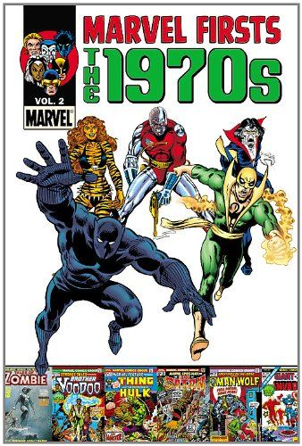 cool Marvel Firsts: The 1970s Vol. 2