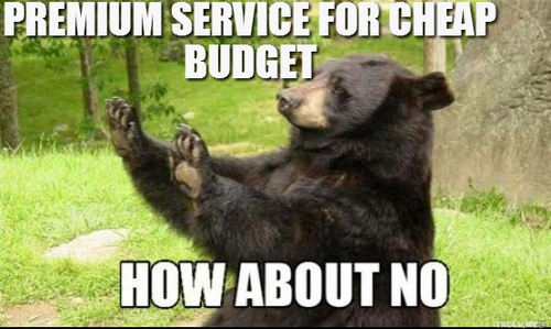"You want premium service for cheap budget? How about ""no""?  #Freelancer, #FreelancerJokes, #SelfEmployed"