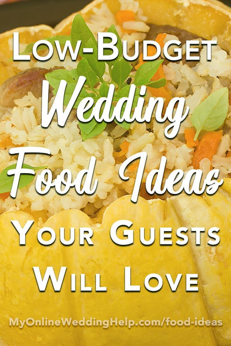 5 Low Budget Wedding Food Ideas Your Guests Will Love Budget Wedding Meals Low Budget Wedding Wedding Reception Food