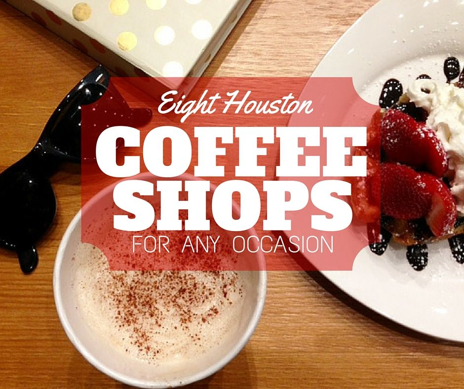8 Houston Coffee Shops For Any Occasion Houston Coffee Shops Houston Coffee Houston Eats
