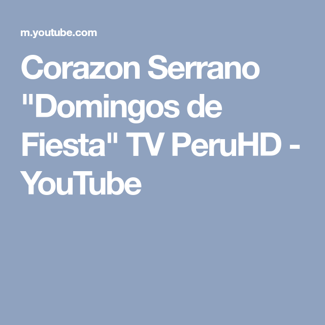 Corazon Serrano Domingos De Fiesta Tv Peruhd Youtube Cumbia Youtube
