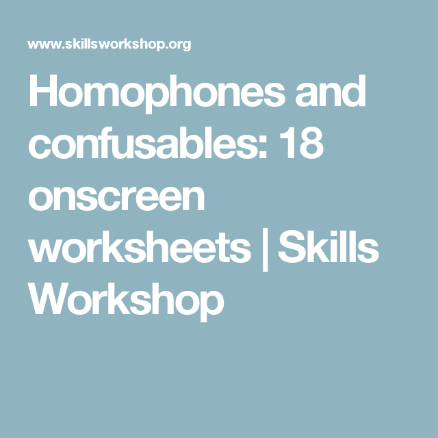 Homophones and confusables: 18 onscreen worksheets | Skills ...