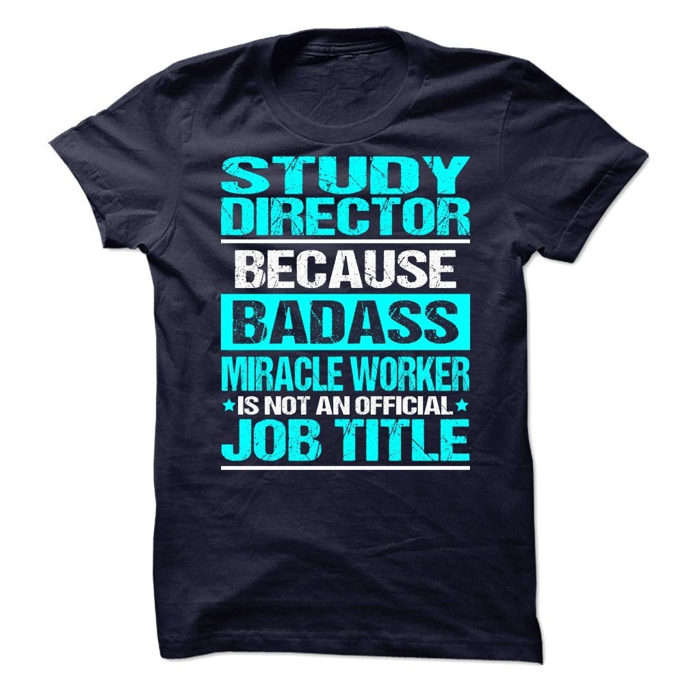 Awesome Shirt For Study Director T-Shirts, Hoodies. ADD TO CART ==► Funny Tee Shirts
