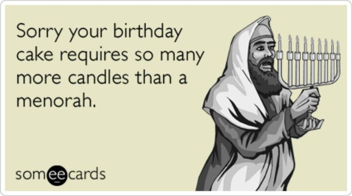 Someecards Funny Candles Jewish Humor Its Your Birthday Wishes Memes