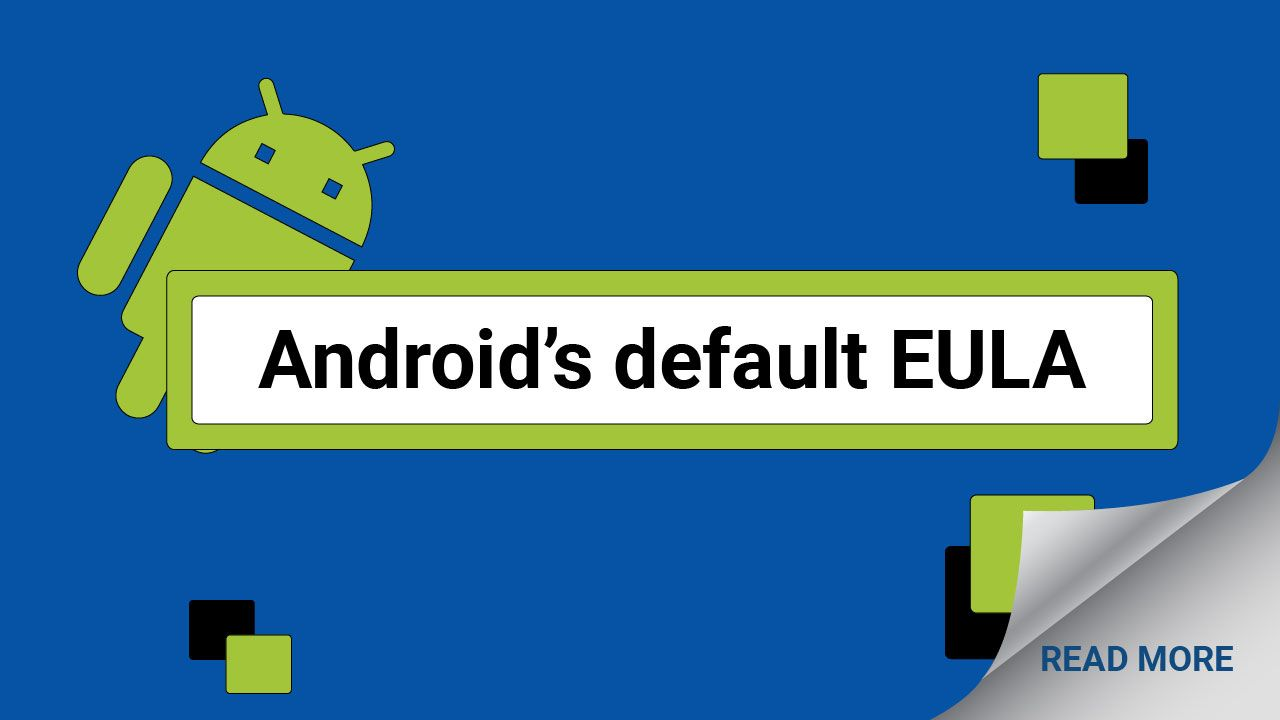 Learn About Why Your Android Mobile App Needs Its Own Eula End