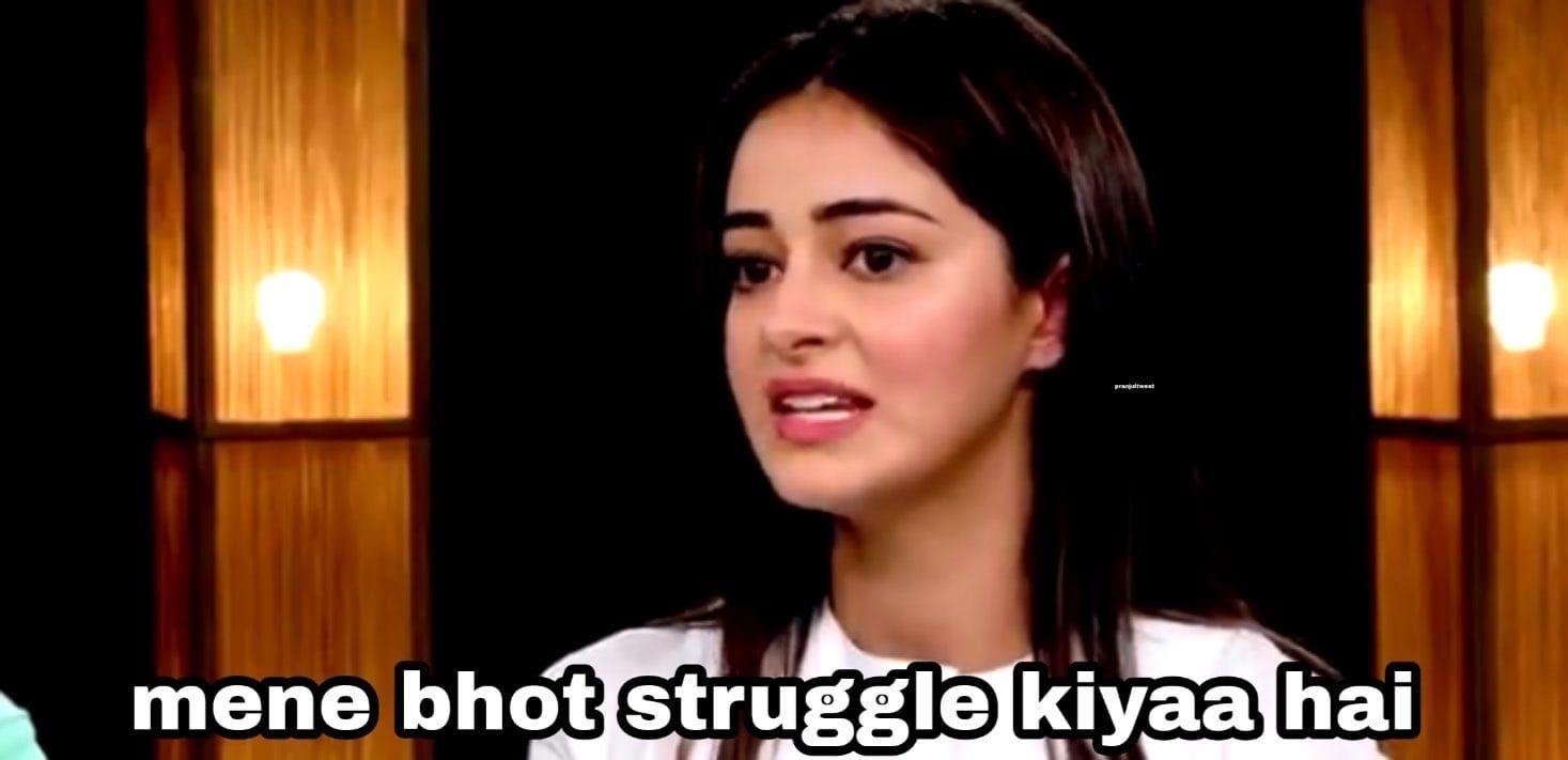 Ananya Panday Maine Bohot Struggle Kiya Hai #SiddhantChaturvedi  #AnanyaPanday #Bollywood #Nepotism #Mem…   Super funny memes, Memes funny  faces, Really funny memes
