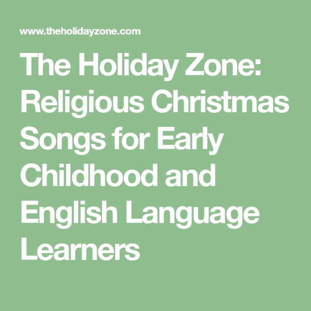the holiday zone religious christmas songs for early childhood and english language learners - Christmas Songs Religious