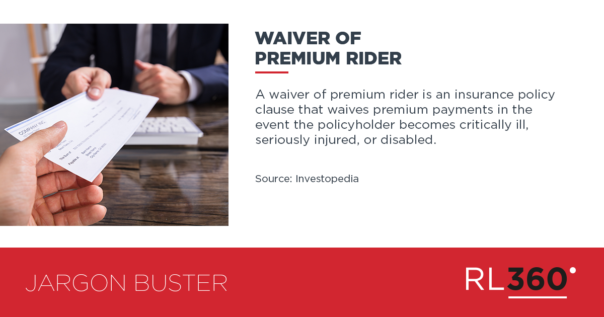 Is The Waiver Of Premium Rider Worth It It S Like An Insurance