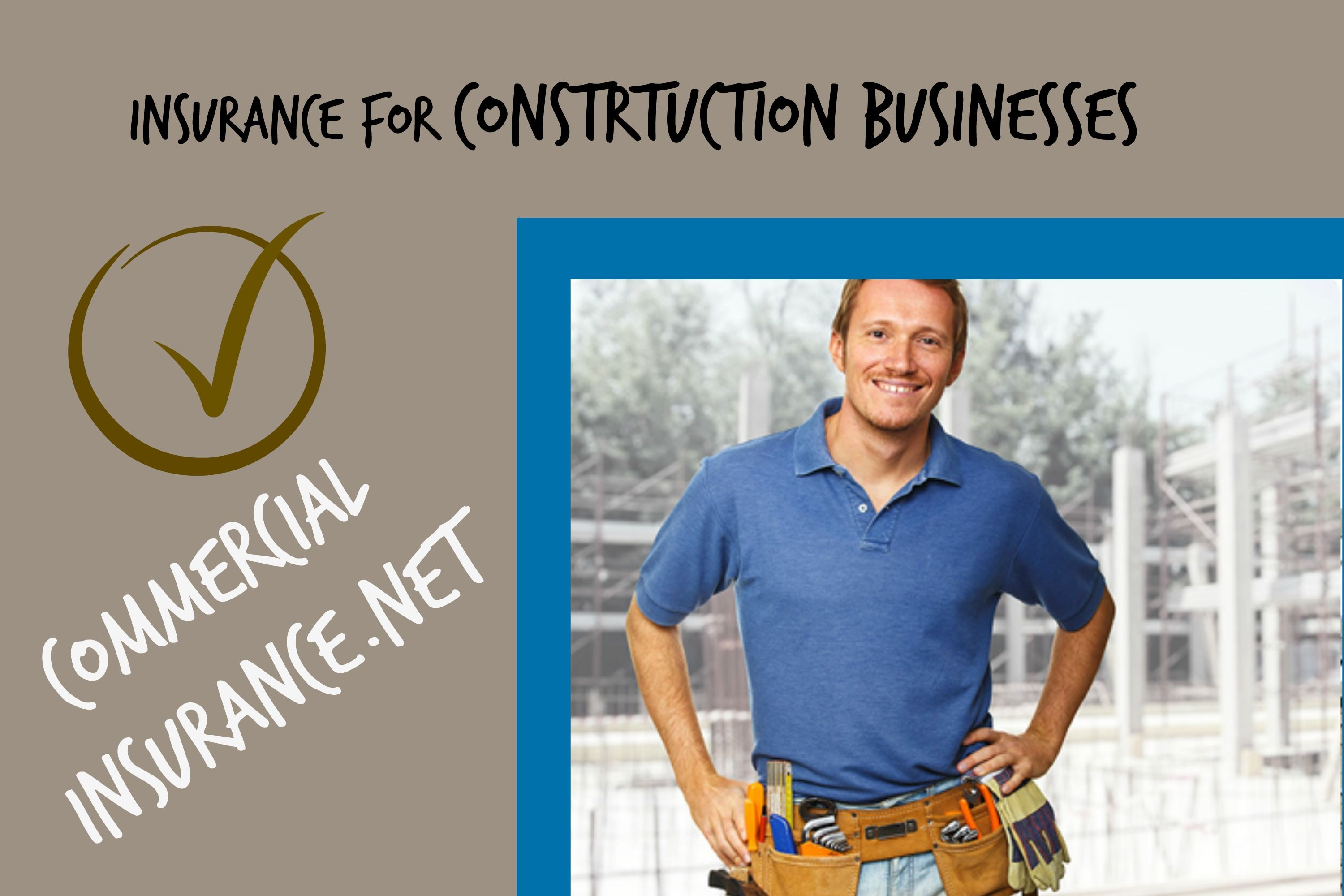 Insurance For Your Construction Business At Commercialinsurance