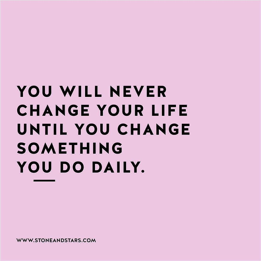 Habit Quotes You Will Never Change Your Life Until You Change Something You Do