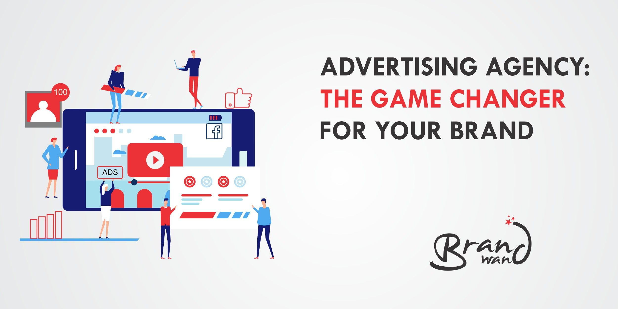 Advertising agency the game changer for your brand with