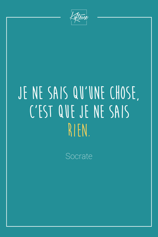 Je Ne Sais Qu'une Chose C'est Que Je Ne Sais Rien : qu'une, chose, c'est, Citation, Socrate, Socrate,, Citation,