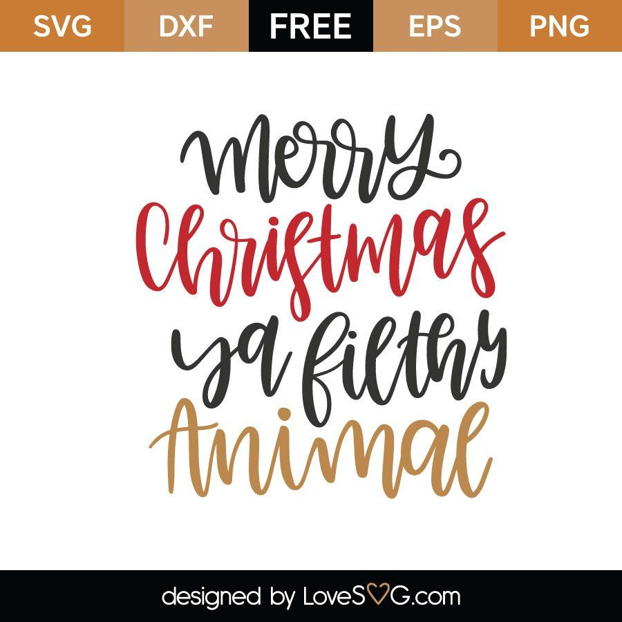 Frohe Weihnachten Ya Filthy Animal SVG Cut File   – Wood Projects